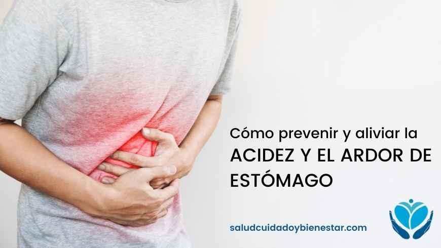 Cómo prevenir y aliviar la acidez y el ardor de estómago