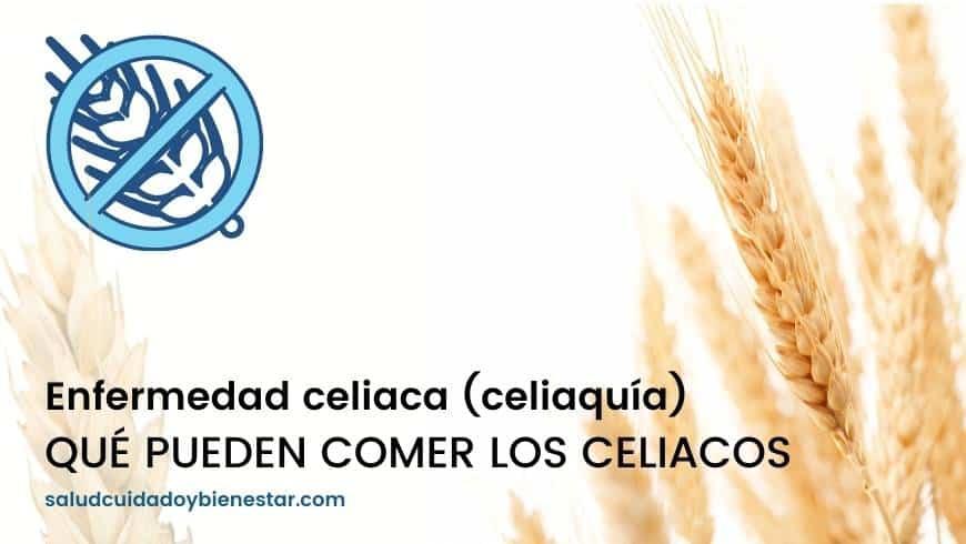 Enfermedad celiaca (celiaquía) – Qué pueden comer los celiacos
